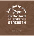 biblical phrase from isaiah 4031 who hope in the vector image