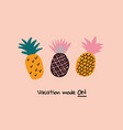colorful minimalistic pineapples with lettering vector image vector image