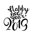 happy new 2019 year lettering concept isolated on vector image