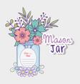 mason jar flowers decoration save date vector image vector image