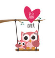 mothers day owls in love in a swing best mom ever vector image vector image