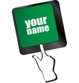 your name button on keyboard - social concept vector image vector image