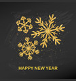 golden glitter snowflake happy new year card vector image