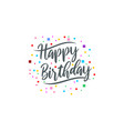 happy birthday lettering text vintage handmade vector image