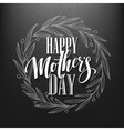 Happy Mothers Day Calligraphy Lettering greeting vector image