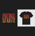 the bronx stylish t-shirt and apparel design vector image vector image
