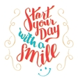 Start your day with a smile typography qoute vector image