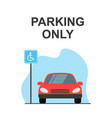disabled or handicapped parking space red car vector image