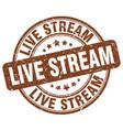 live stream brown grunge stamp vector image vector image