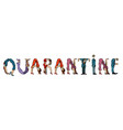 quarantine word office alphabet people as letters vector image
