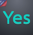 Yes icon symbol 3D style Trendy modern design with vector image vector image
