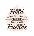 Food related typographic quote with cupcake vector image vector image