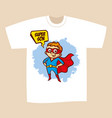 t-shirt print design superhero son vector image