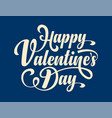 happy valentines day calligraphic text vector image vector image