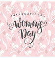 international women s day template with vector image vector image