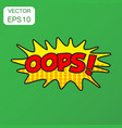 oops comic sound effects icon business concept vector image vector image
