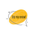 did you know - flat icon vector image vector image