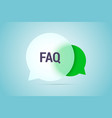 faq with two speech bubbles vector image vector image