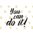 You can do it inscription Greeting card with vector image