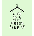 Woman fashion dress with a quote vector image vector image