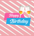 happy birthday wine glass pink background i vector image vector image
