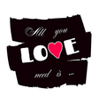 All you need is love paint vector image vector image
