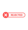 approved and rejected approved or certified icon vector image