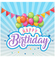 happy birthday balloon flags blue background vector image