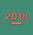 happy new year 2018 text design line flat design vector image vector image