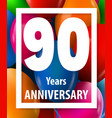 ninety years anniversary 90 years greeting card vector image vector image