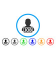 unemployed rounded icon vector image vector image