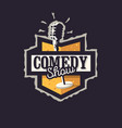 comedy show logo badge emblem design with old vector image vector image