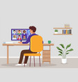 video conference from home concept online meeting vector image vector image