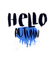 hello autumn print with rainy weather concept vector image vector image