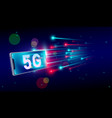 5g internet fastest connection with smartphone vector image vector image