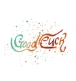 Good luck lettering word vector image
