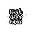 lettering work like a boss vector image vector image