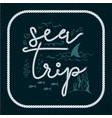 sea trip summer voyage vacations lettering label vector image vector image