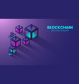 blockchain new technology in 3d box and isometric vector image vector image