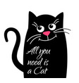dreamy cute cat with text all need is a cat vector image vector image