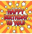 Happy birthday pop art poster vector image vector image
