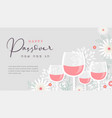 happy passover banner with wine glasses and spring vector image