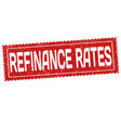 refinance rates sign or stamp on white background vector image