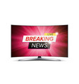 breaking news live red tv screen vector image