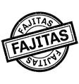 Fajitas rubber stamp vector image