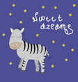 sleeping zebra with sweet dreams phrase vector image