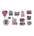 set of love confessions romantic slogans or vector image vector image