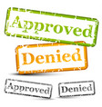 approve and denied rubber stamps with weathered vector image
