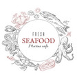 hand drawn seafood frame marine cafe signboard vector image
