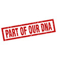 square grunge red part of our dna stamp vector image vector image